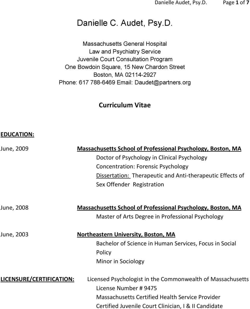 org Curriculum Vitae EDUCATION: June, 2009 Massachusetts School of Professional Psychology, Boston, MA Doctor of Psychology in Clinical Psychology Concentration: Forensic Psychology Dissertation: