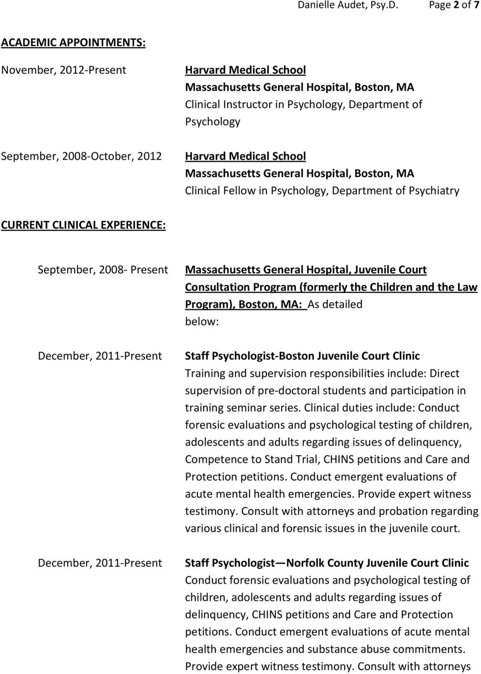 2008- Present Massachusetts General Hospital, Juvenile Court Consultation Program (formerly the Children and the Law Program), Boston, MA: As detailed below: December, 2011-Present December,