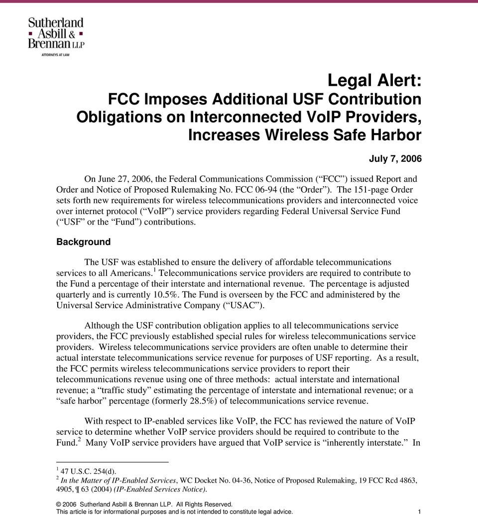 The 151-page Order sets forth new requirements for wireless telecommunications providers and interconnected voice over internet protocol ( VoIP ) service providers regarding Federal Universal Service