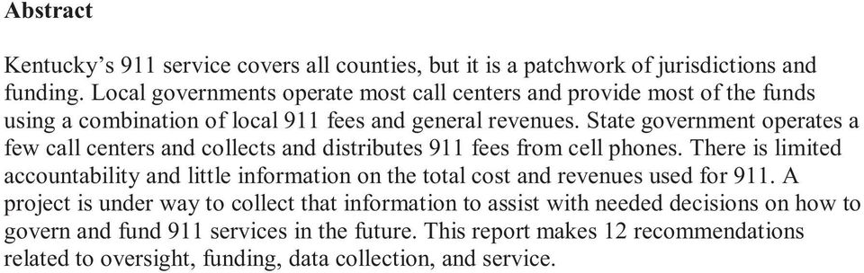 State government operates a few call centers and collects and distributes 911 fees from cell phones.