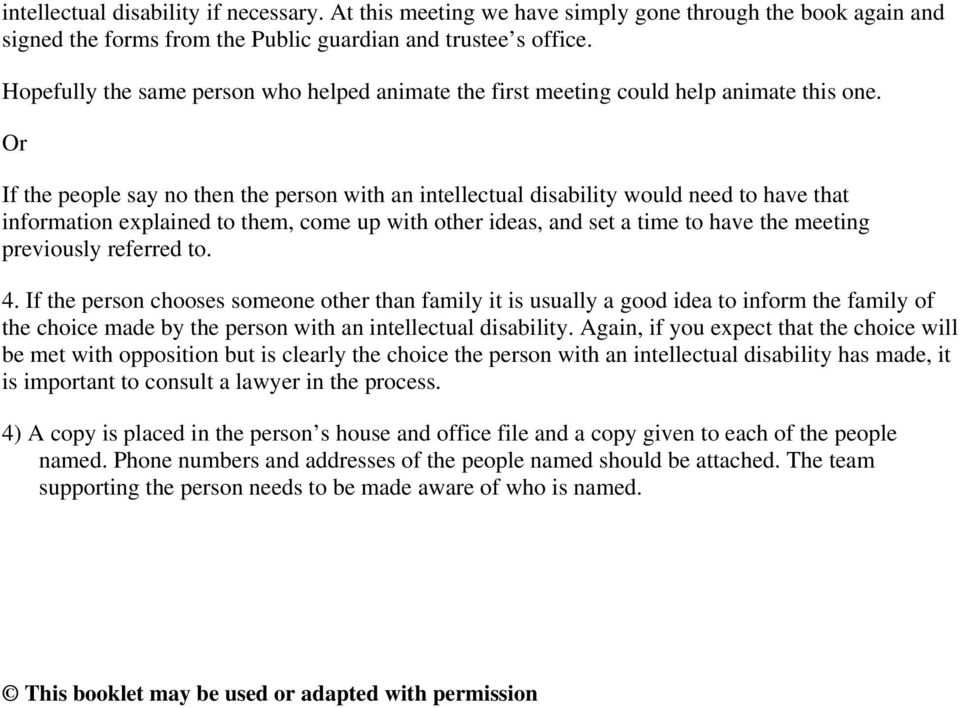 Or If the people say no then the person with an intellectual disability would need to have that information explained to them, come up with other ideas, and set a time to have the meeting previously