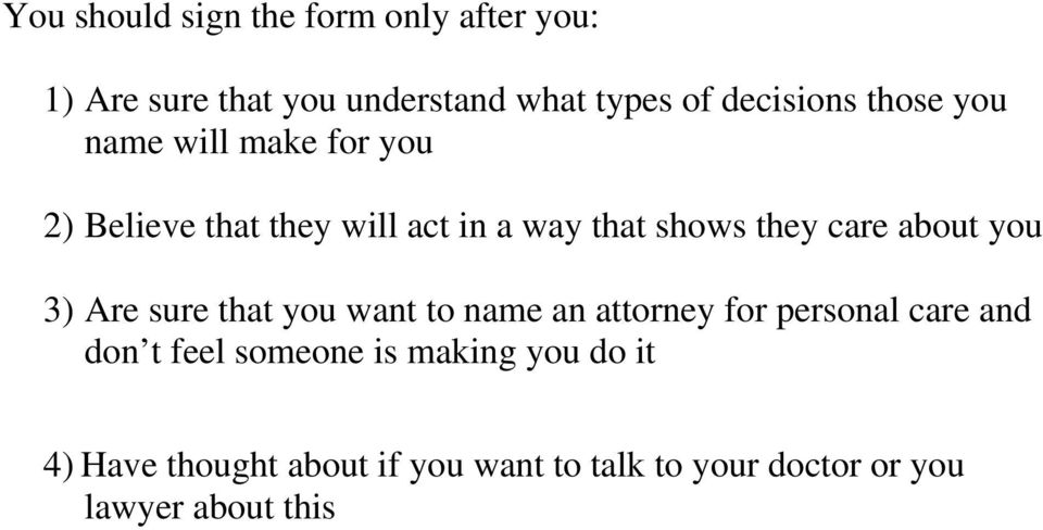 about you 3) Are sure that you want to name an attorney for personal care and don t feel someone