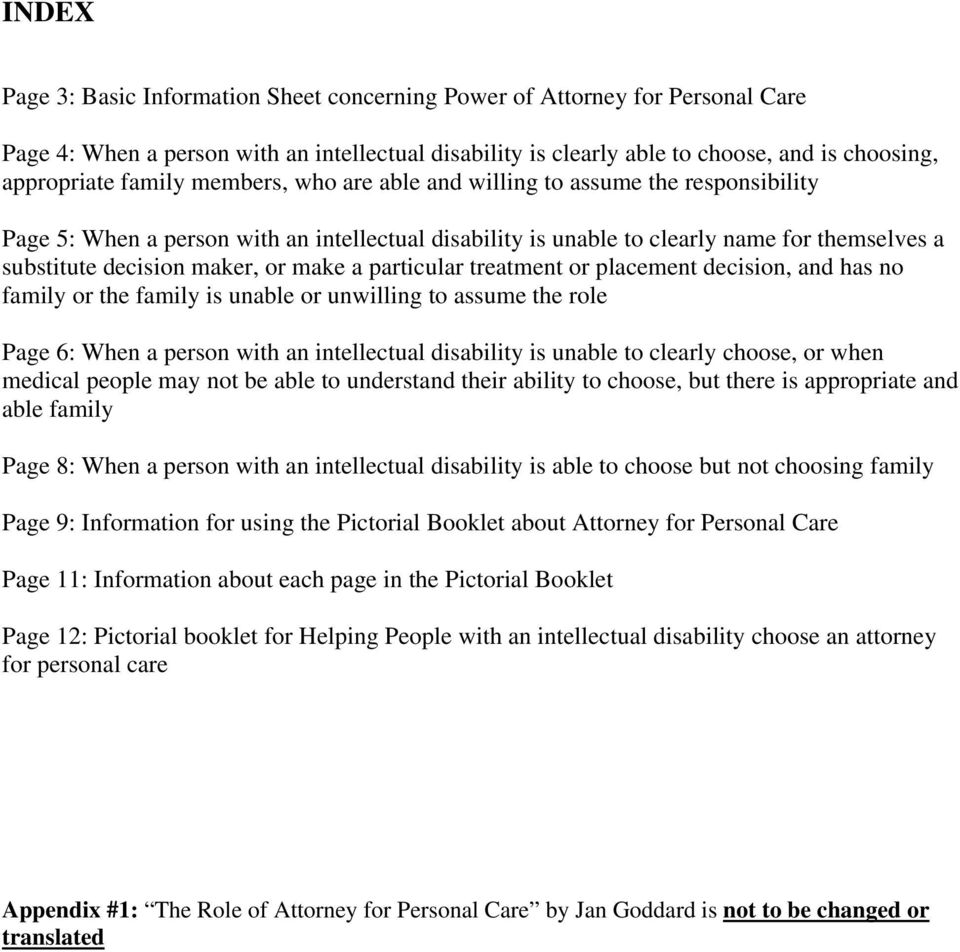 make a particular treatment or placement decision, and has no family or the family is unable or unwilling to assume the role Page 6: When a person with an intellectual disability is unable to clearly