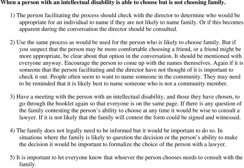 Or if this becomes apparent during the conversation the director should be consulted. 2) Use the same process as would be used for the person who is likely to choose family.