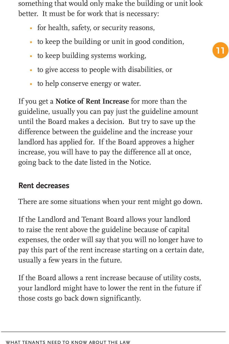 disabilities, or to help conserve energy or water. 11 If you get a Notice of Rent Increase for more than the guideline, usually you can pay just the guideline amount until the Board makes a decision.