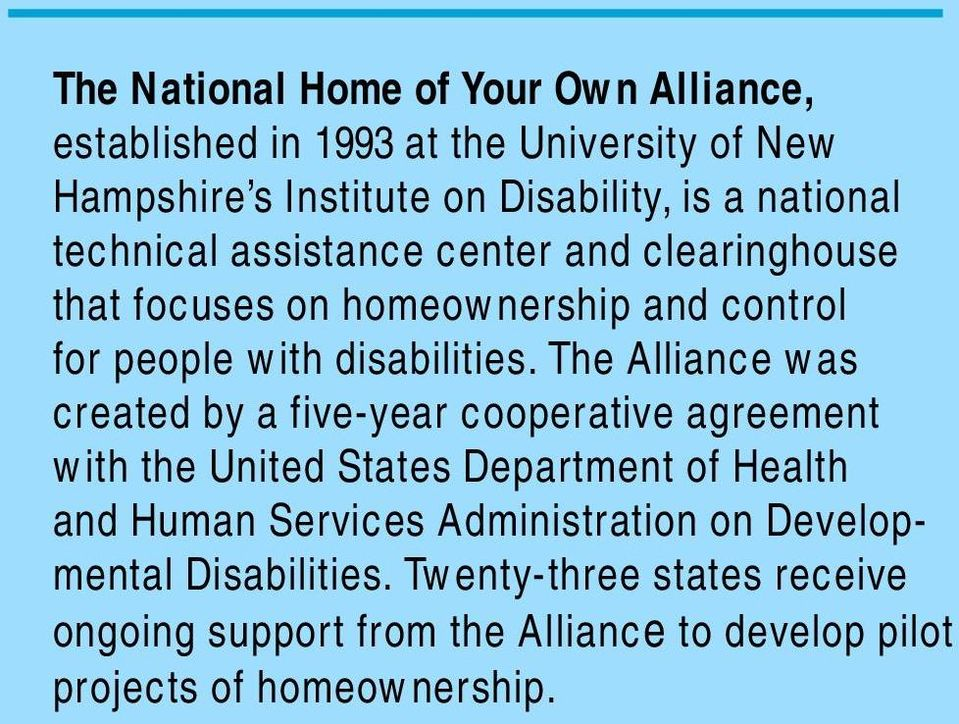 The Alliance was created by a five-year cooperative agreement with the United States Department of Health and Human Services