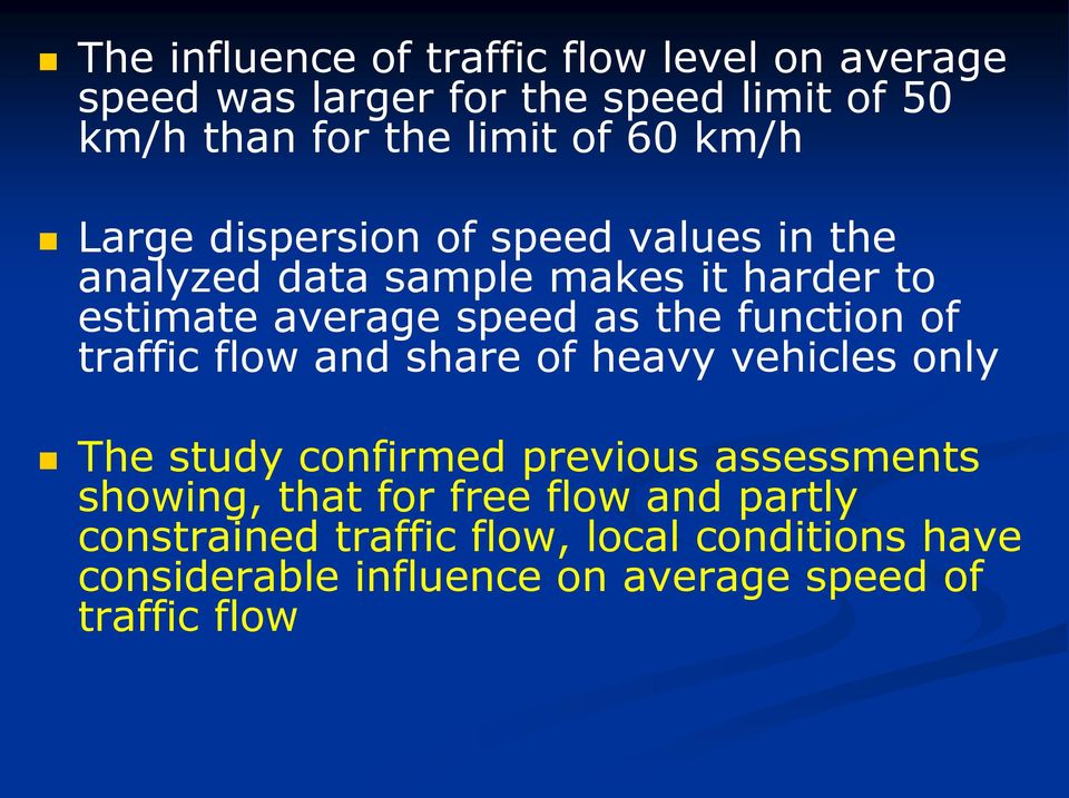 function of traffic flow and share of heavy vehicles only The study confirmed previous assessments showing, that for
