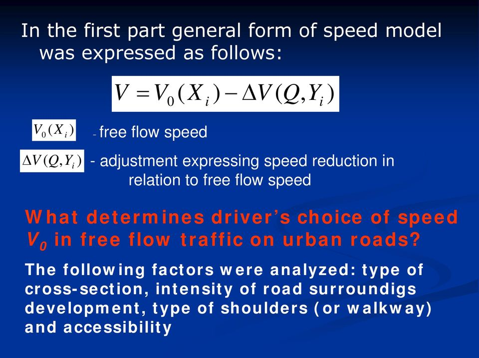 determines driver s choice of speed V 0 in free flow traffic on urban roads?