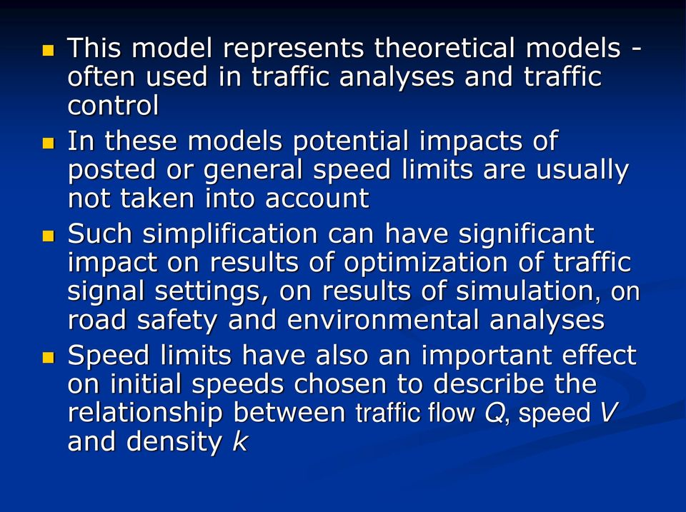 of optimization of traffic signal settings, on results of simulation, on road safety and environmental analyses Speed limits