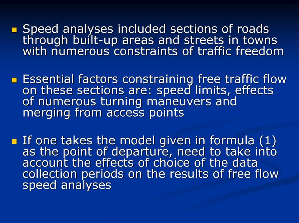 numerous turning maneuvers and merging from access points If one takes the model given in formula (1) as the point of