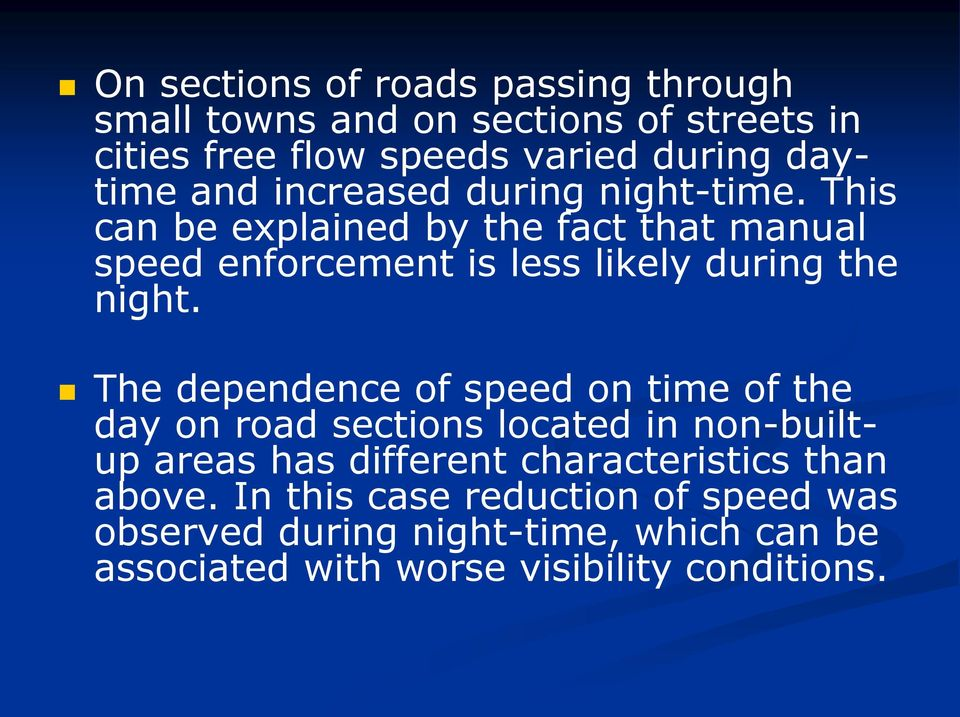 This can be explained by the fact that manual speed enforcement is less likely during the night.
