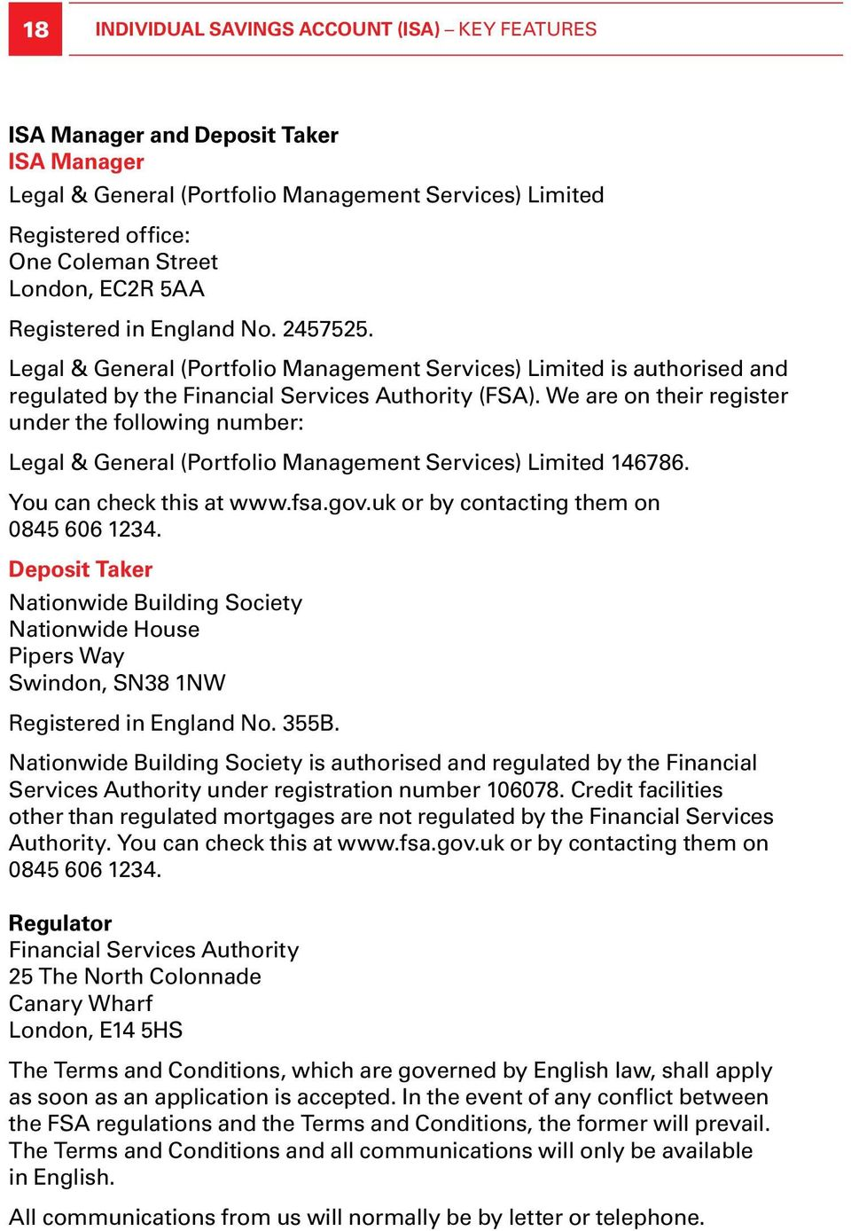 We are on their register under the following number: Legal & General (Portfolio Management Services) Limited 146786. You can check this at www.fsa.gov.uk or by contacting them on 0845 606 1234.