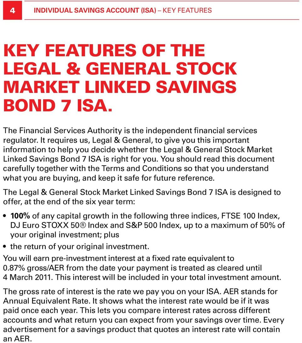 It requires us, Legal & General, to give you this important information to help you decide whether the Legal & General Stock Market Linked Savings Bond 7 ISA is right for you.