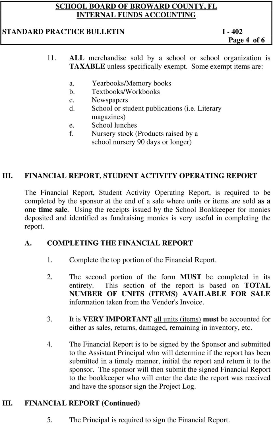 FINANCIAL REPORT, STUDENT ACTIVITY OPERATING REPORT The Financial Report, Student Activity Operating Report, is required to be completed by the sponsor at the end of a sale where units or items are