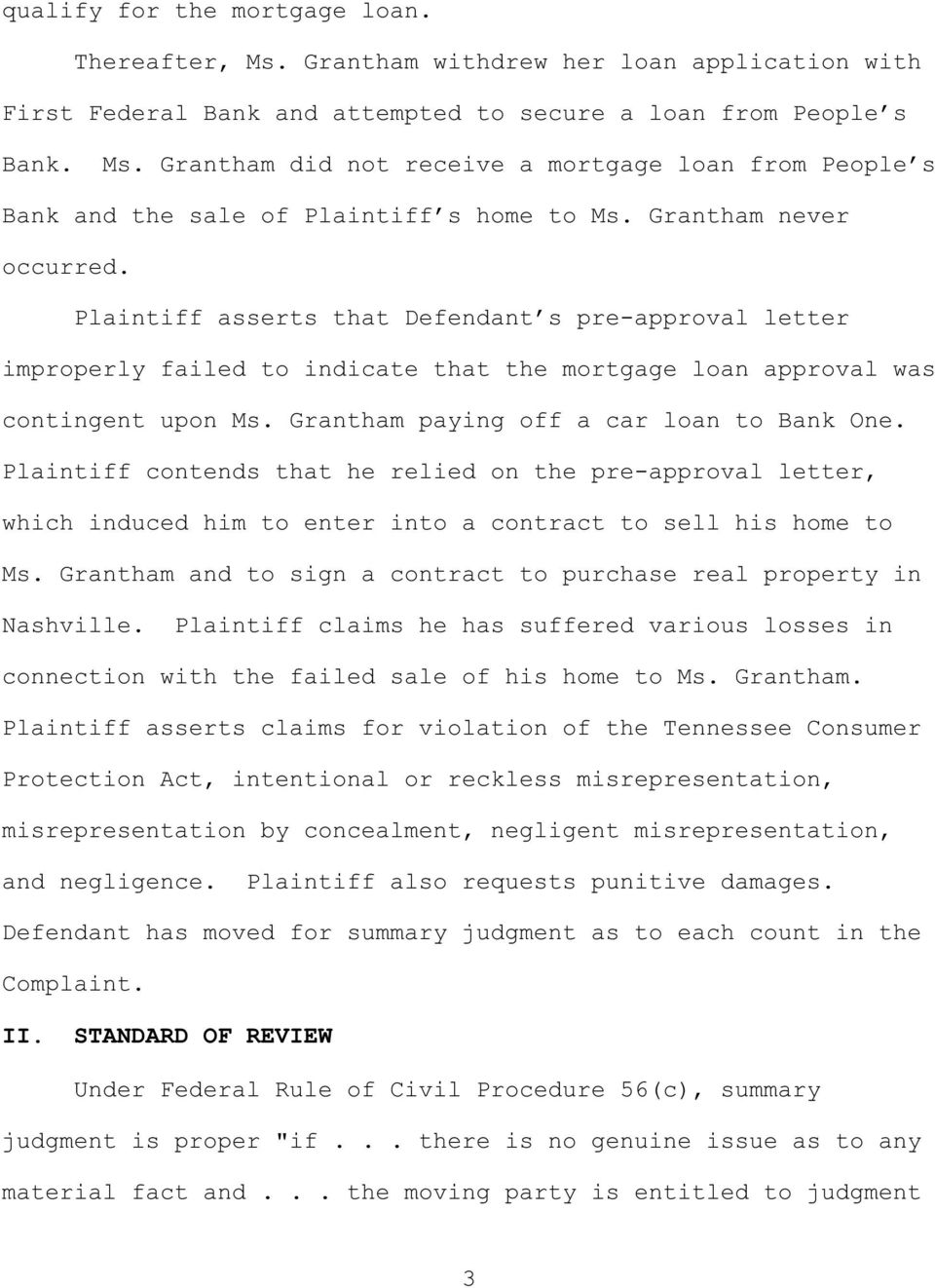 Grantham paying off a car loan to Bank One. Plaintiff contends that he relied on the pre-approval letter, which induced him to enter into a contract to sell his home to Ms.