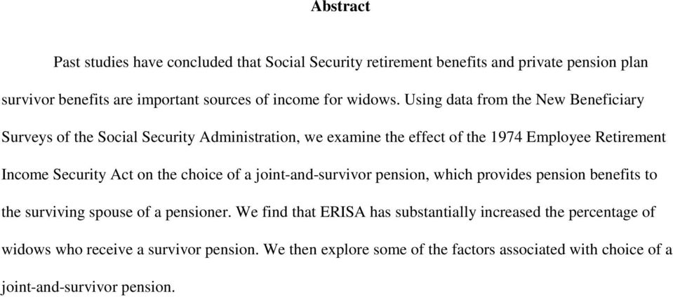 Using data from the New Beneficiary Surveys of the Social Security Administration, we examine the effect of the 1974 Employee Retirement Income Security Act