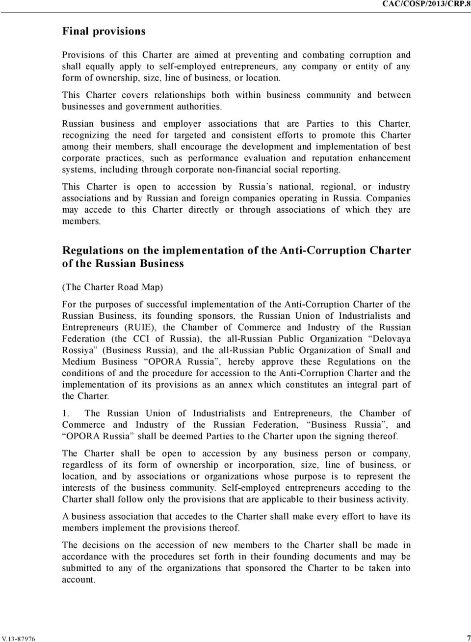 Russian business and employer associations that are Parties to this Charter, recognizing the need for targeted and consistent efforts to promote this Charter among their members, shall encourage the