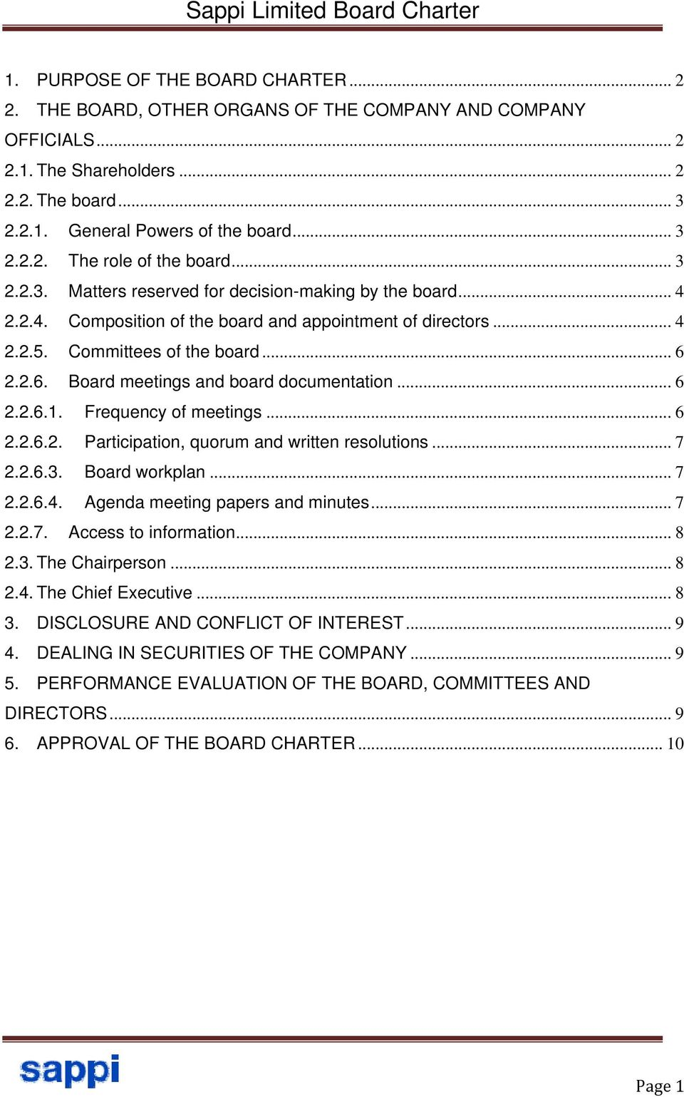 2.2.6. Board meetings and board documentation... 6 2.2.6.1. Frequency of meetings... 6 2.2.6.2. Participation, quorum and written resolutions... 7 2.2.6.3. Board workplan... 7 2.2.6.4.
