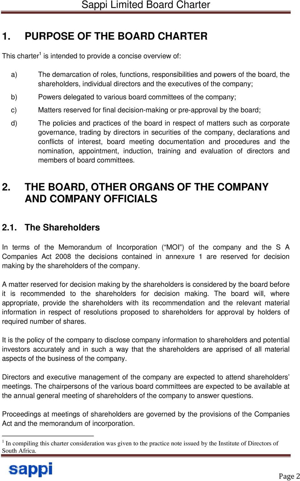 The policies and practices of the board in respect of matters such as corporate governance, trading by directors in securities of the company, declarations and conflicts of interest, board meeting