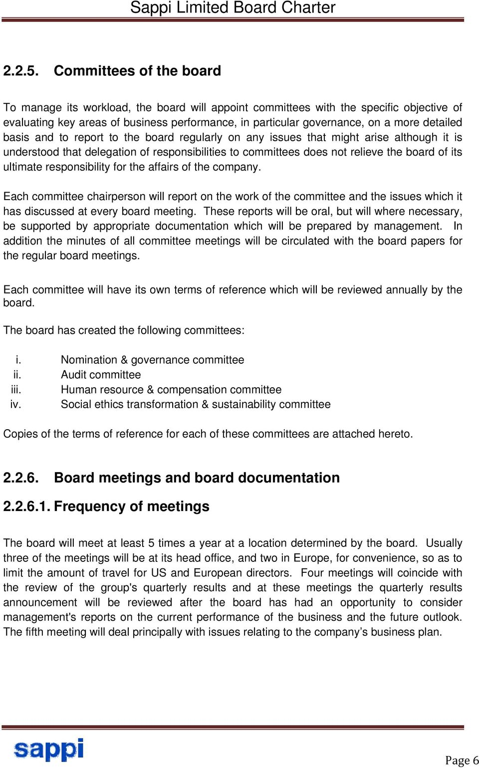 detailed basis and to report to the board regularly on any issues that might arise although it is understood that delegation of responsibilities to committees does not relieve the board of its