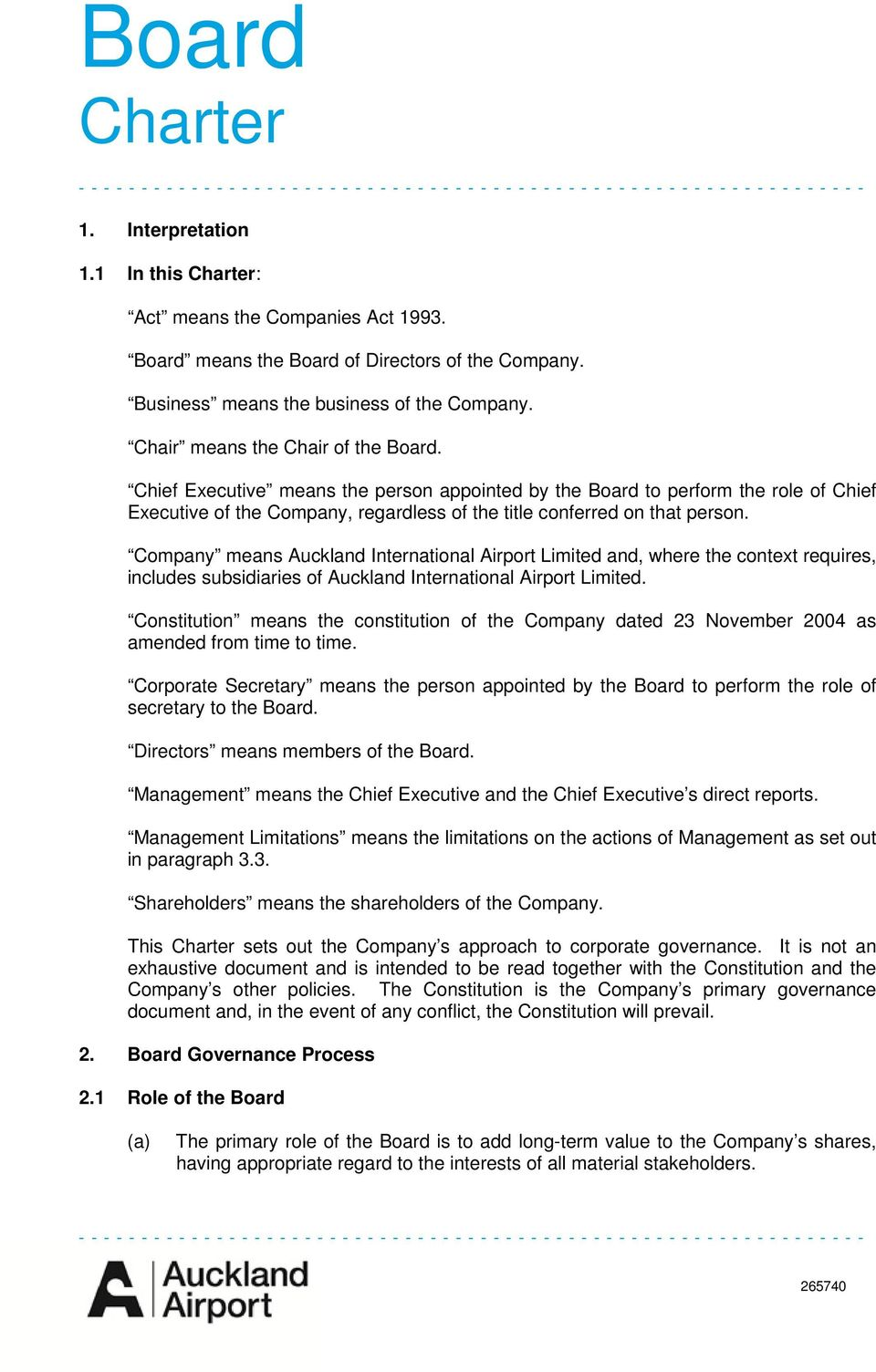Chief Executive means the person appointed by the Board to perform the role of Chief Executive of the Company, regardless of the title conferred on that person.