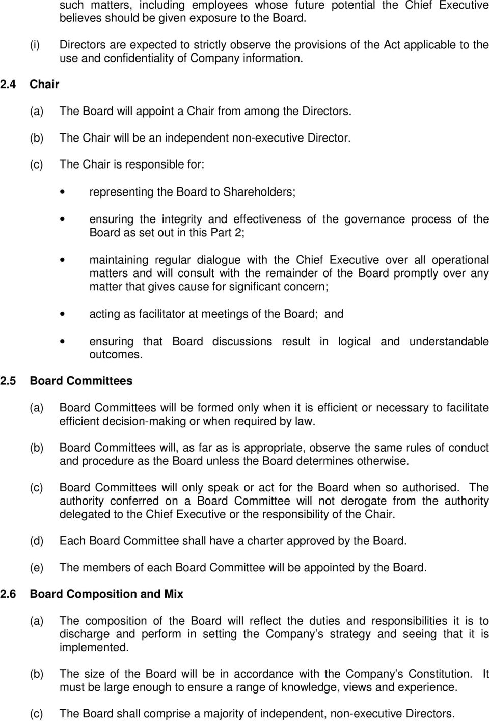 4 Chair The Board will appoint a Chair from among the Directors. The Chair will be an independent non-executive Director.