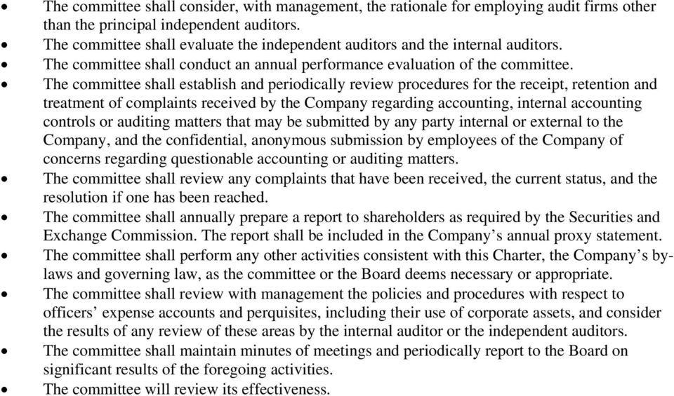 The committee shall establish and periodically review procedures for the receipt, retention and treatment of complaints received by the Company regarding accounting, internal accounting controls or