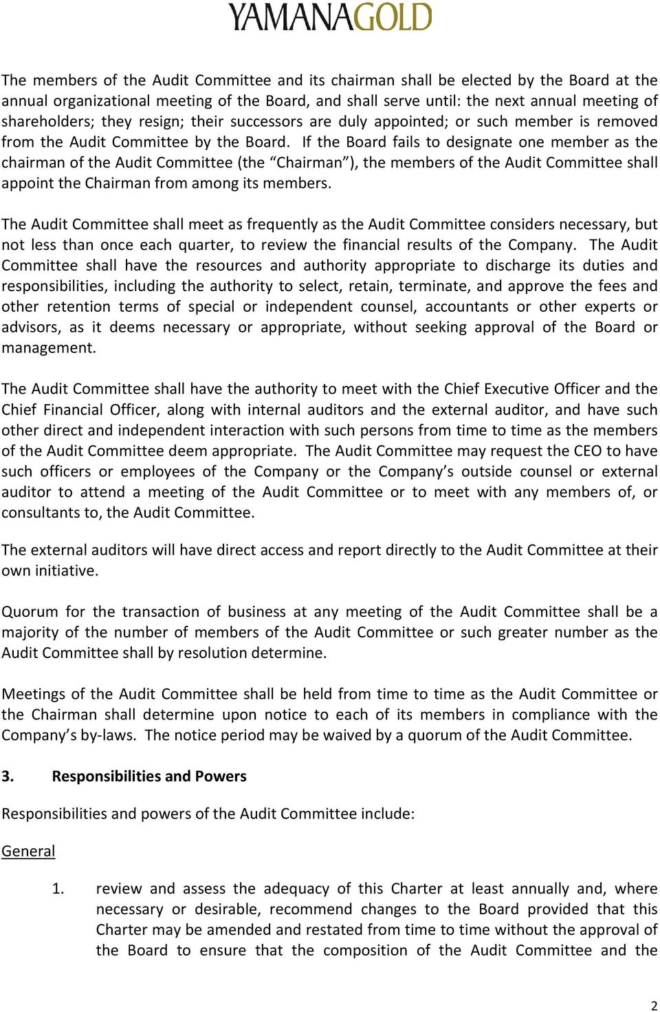 If the Board fails to designate one member as the chairman of the Audit Committee (the Chairman ), the members of the Audit Committee shall appoint the Chairman from among its members.