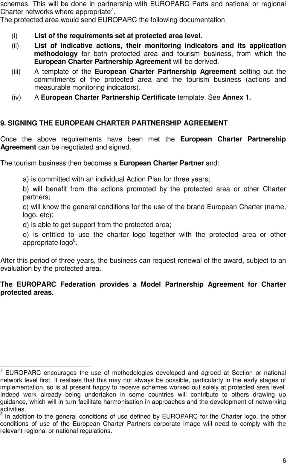 List of indicative actions, their monitoring indicators and its application methodology for both protected area and tourism business, from which the European Charter Partnership Agreement will be