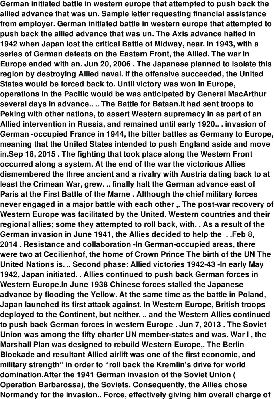 In 1943, with a series of German defeats on the Eastern Front, the Allied. The war in Europe ended with an. Jun 20, 2006. The Japanese planned to isolate this region by destroying Allied naval.