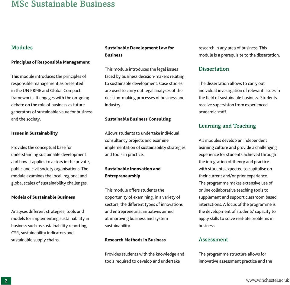 Issues in Sustainability Provides the conceptual base for understanding sustainable development and how it applies to actors in the private, public and civil society organisations.