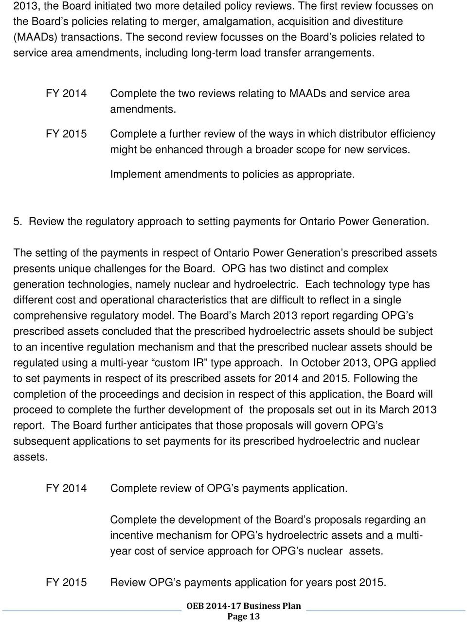 FY 2015 Complete the two reviews relating to MAADs and service area amendments.
