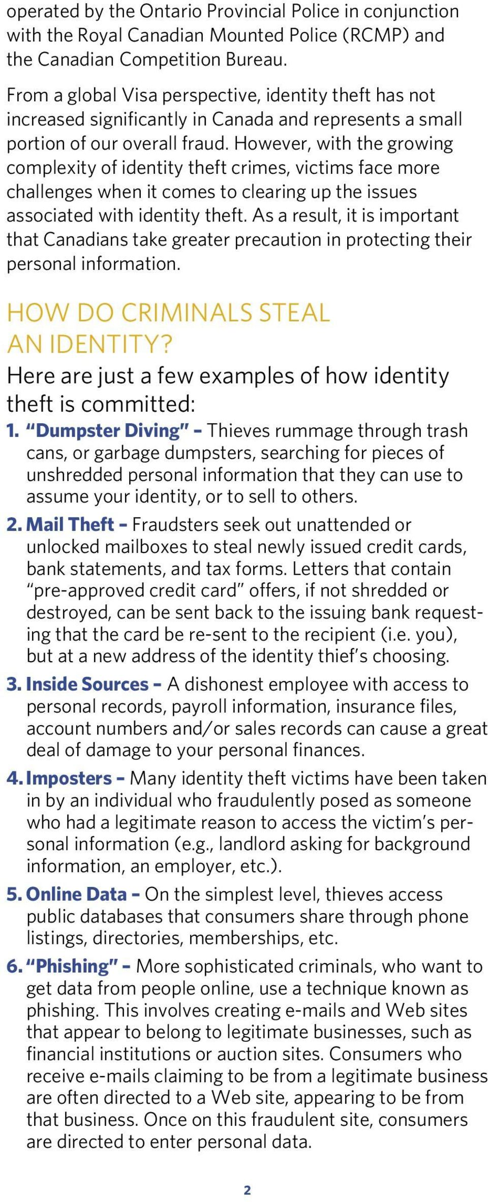 However, with the growing complexity of identity theft crimes, victims face more challenges when it comes to clearing up the issues associated with identity theft.