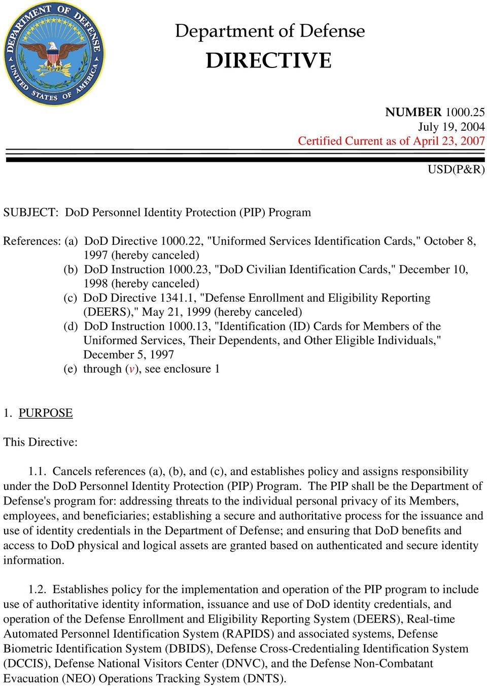 "22, ""Uniformed Services Identification Cards,"" October 8, 1997 (hereby canceled) (b) DoD Instruction 1000."