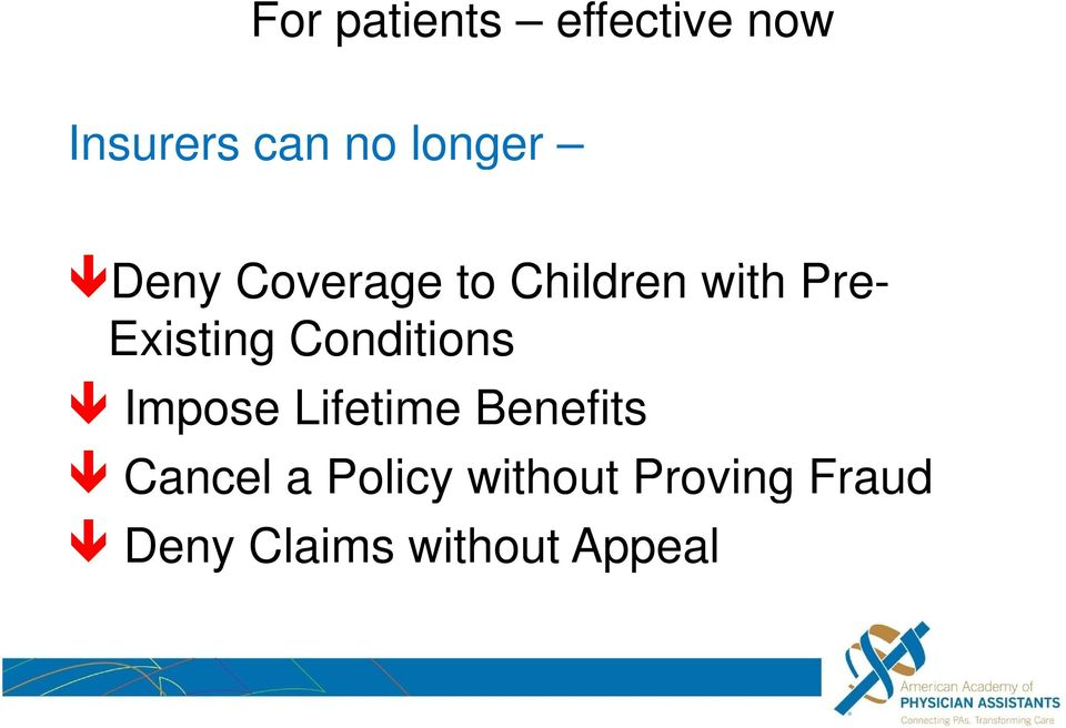 Existing Conditions Impose Lifetime Benefits