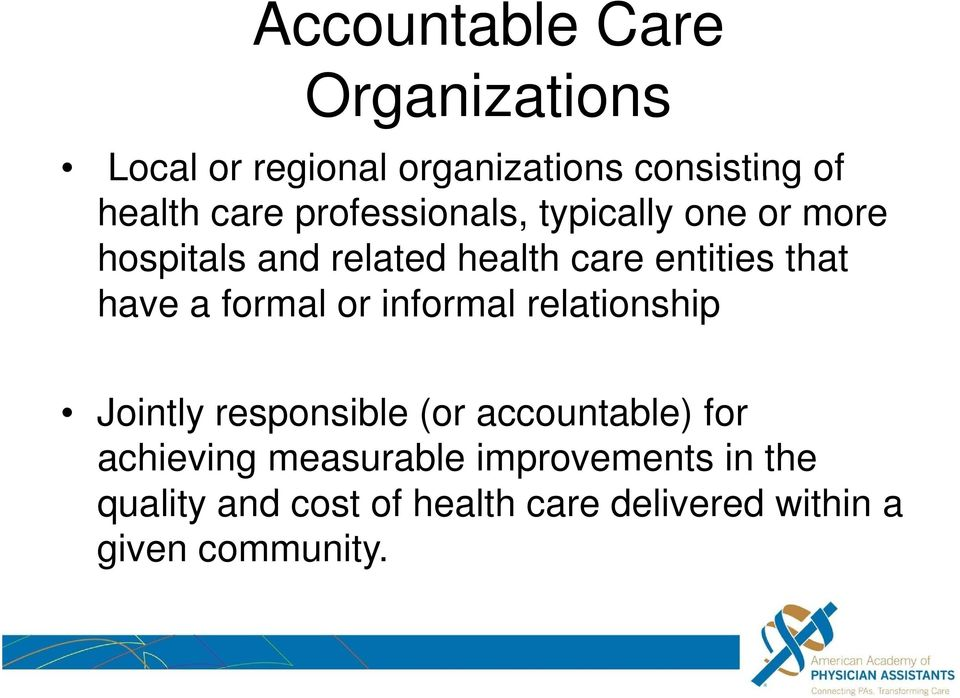 formal or informal relationship Jointly responsible (or accountable) for achieving