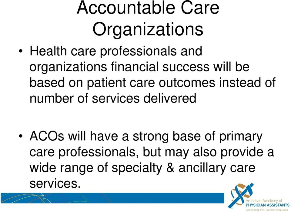 of services delivered ACOs will have a strong base of primary care