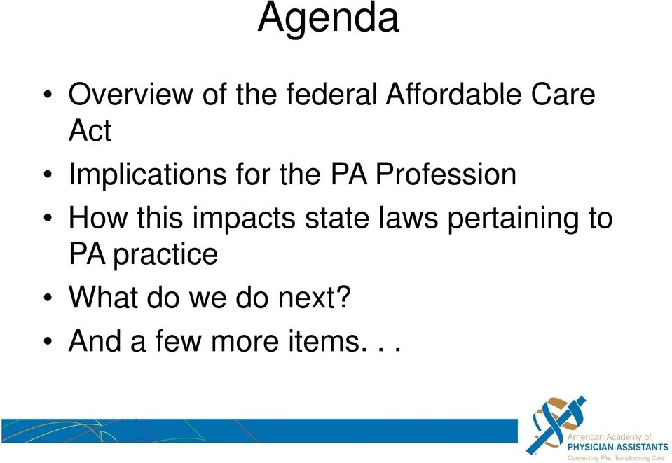 How this impacts state laws pertaining to PA