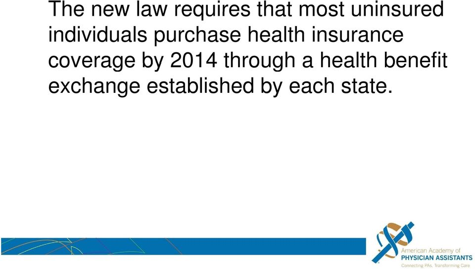 insurance coverage by 2014 through a