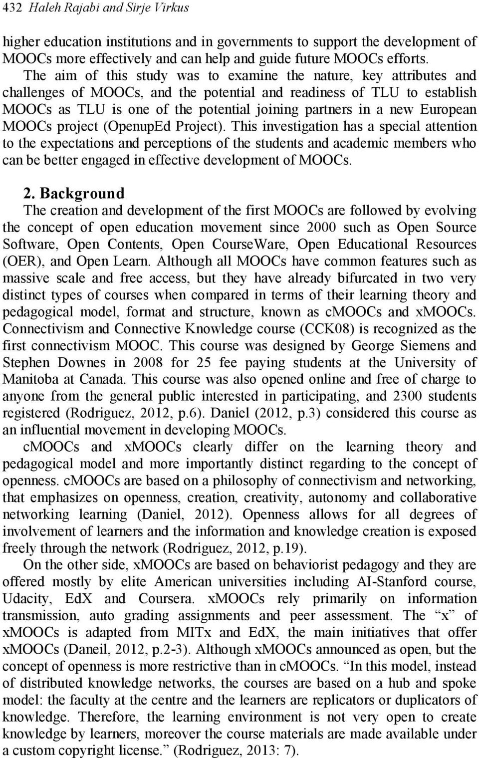 new European MOOCs project (OpenupEd Project).