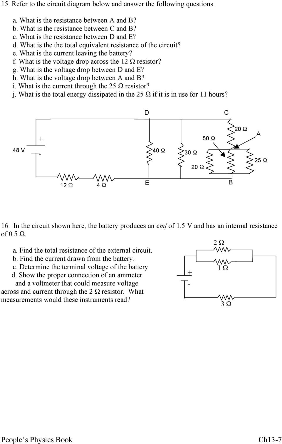 What is the voltage drop between D and E? h. What is the voltage drop between A and B? i. What is the current through the 25 Ω resistor? j.