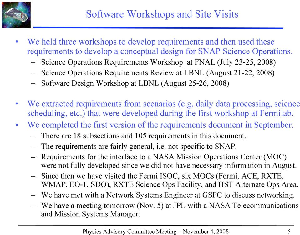 extracted requirements from scenarios (e.g. daily data processing, science scheduling, etc.) that were developed during the first workshop at Fermilab.