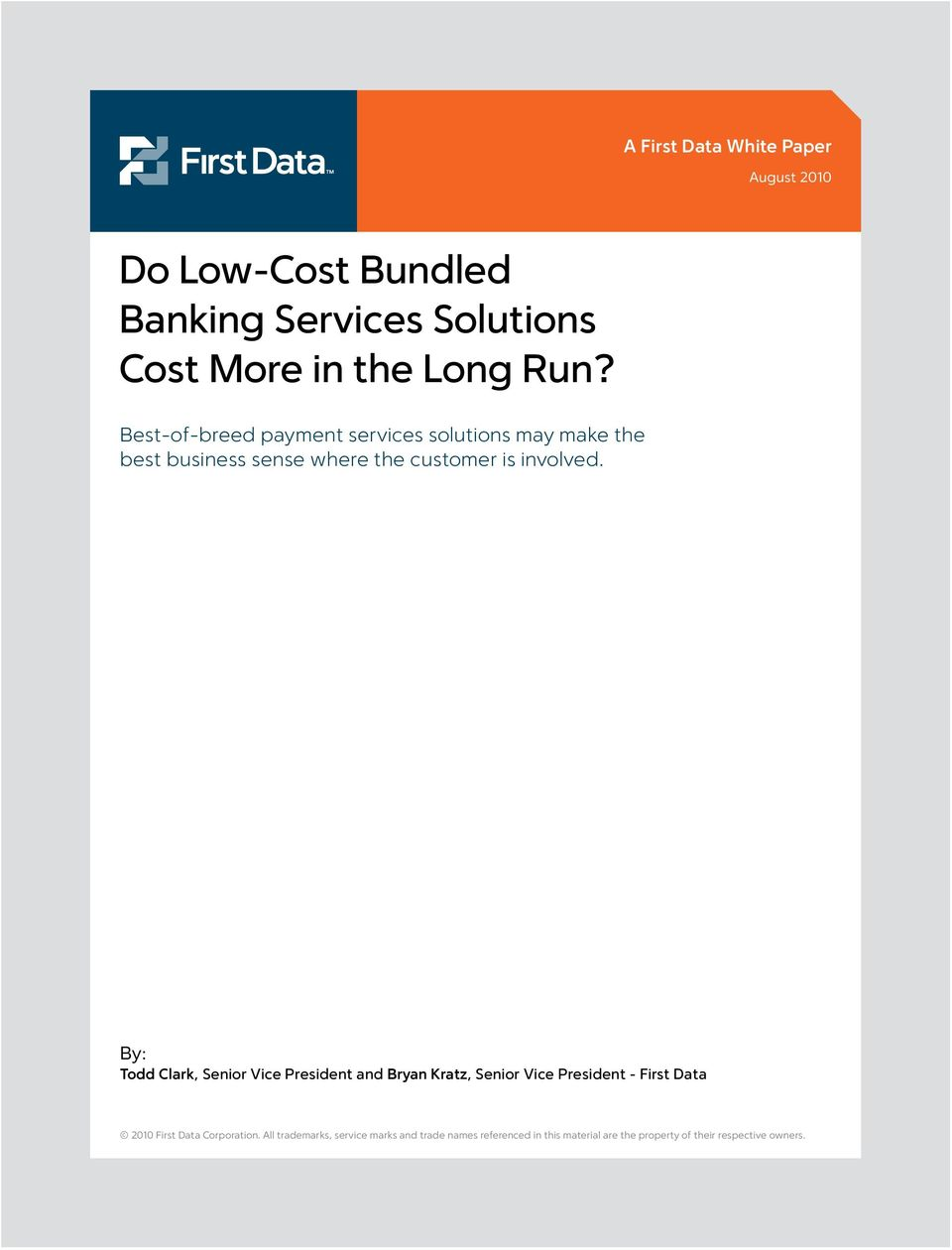 Fortunately, there are cost-effective solutions that are available to help secure sensitive data and reduce compliance costs August 2010 Do Low-Cost Bundled Banking Services Solutions Cost More in