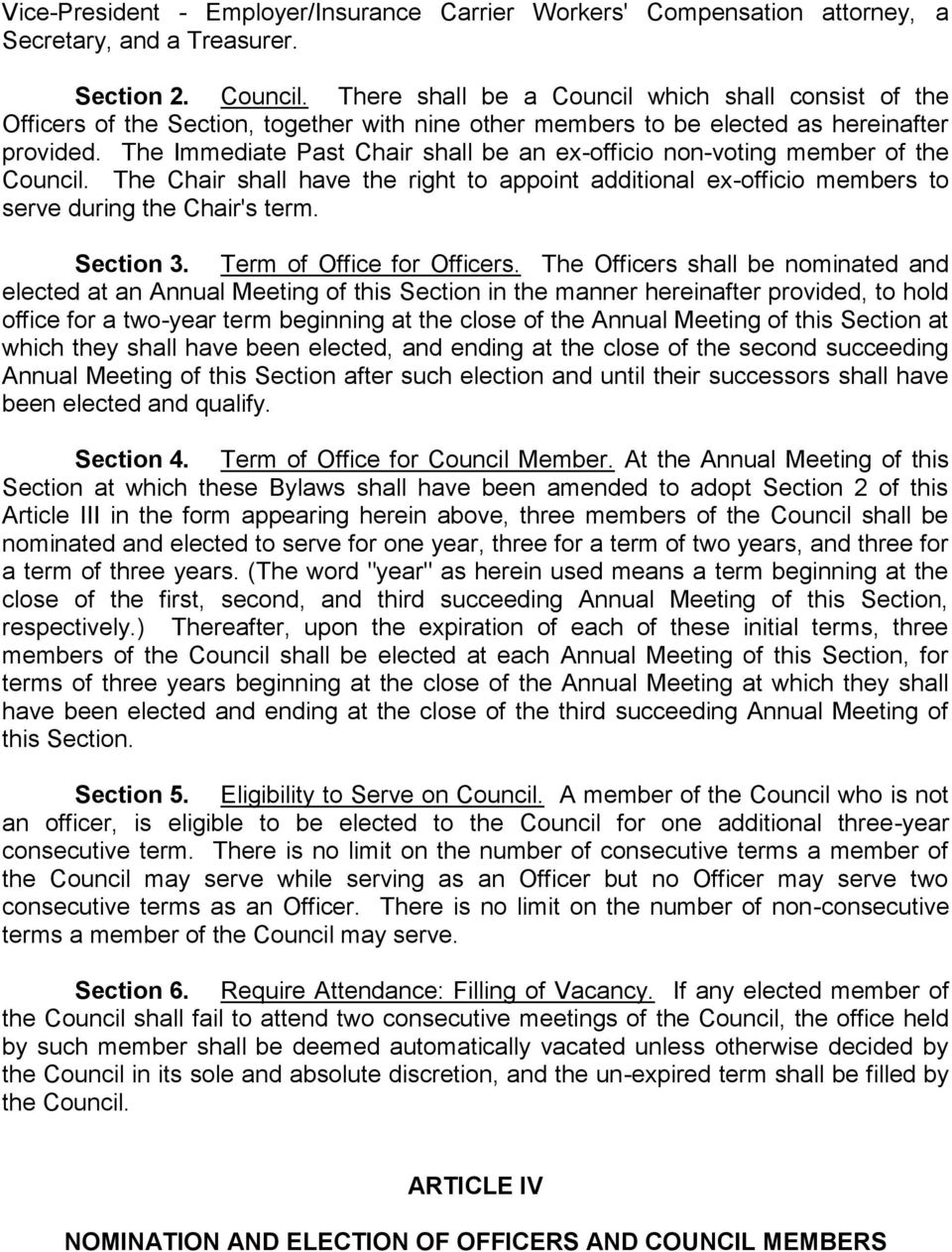 The Immediate Past Chair shall be an ex-officio non-voting member of the Council. The Chair shall have the right to appoint additional ex-officio members to serve during the Chair's term. Section 3.