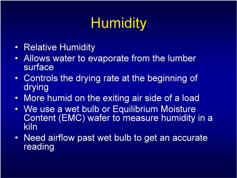 air side of a load We use a wet bulb or Equilibrium Moisture Content (EMC)