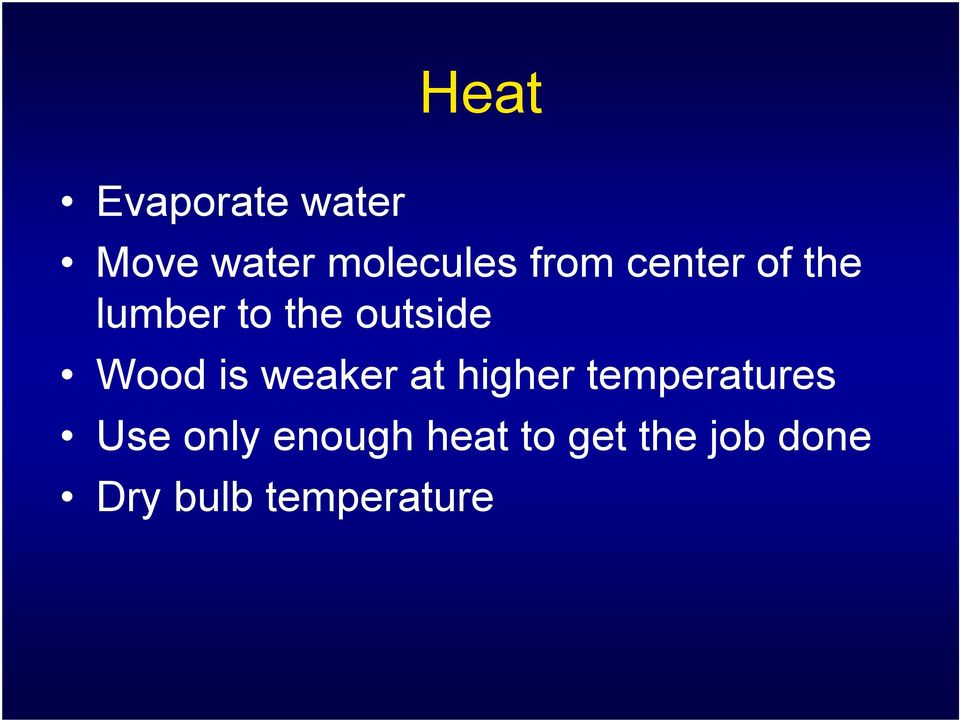 is weaker at higher temperatures Use only