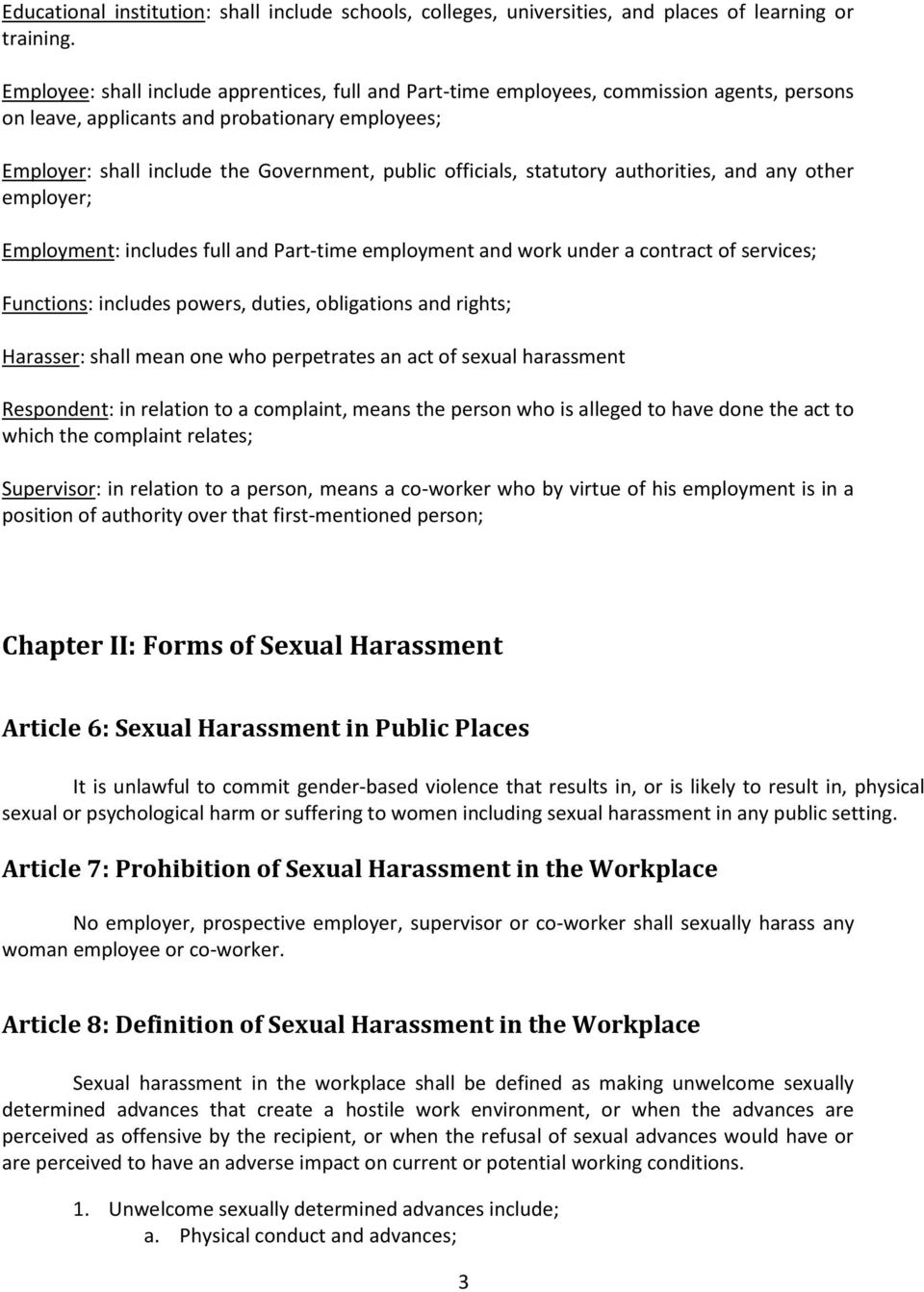 officials, statutory authorities, and any other employer; Employment: includes full and Part-time employment and work under a contract of services; Functions: includes powers, duties, obligations and