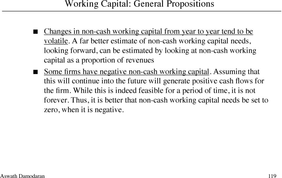 of revenues Some firms have negative non-cash working capital.
