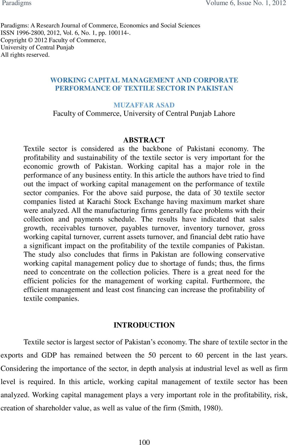 WORKING CAPITAL MANAGEMENT AND CORPORATE PERFORMANCE OF TEXTILE SECTOR IN PAKISTAN MUZAFFAR ASAD Faculty of Commerce, University of Central Punjab Lahore ABSTRACT Textile sector is considered as the