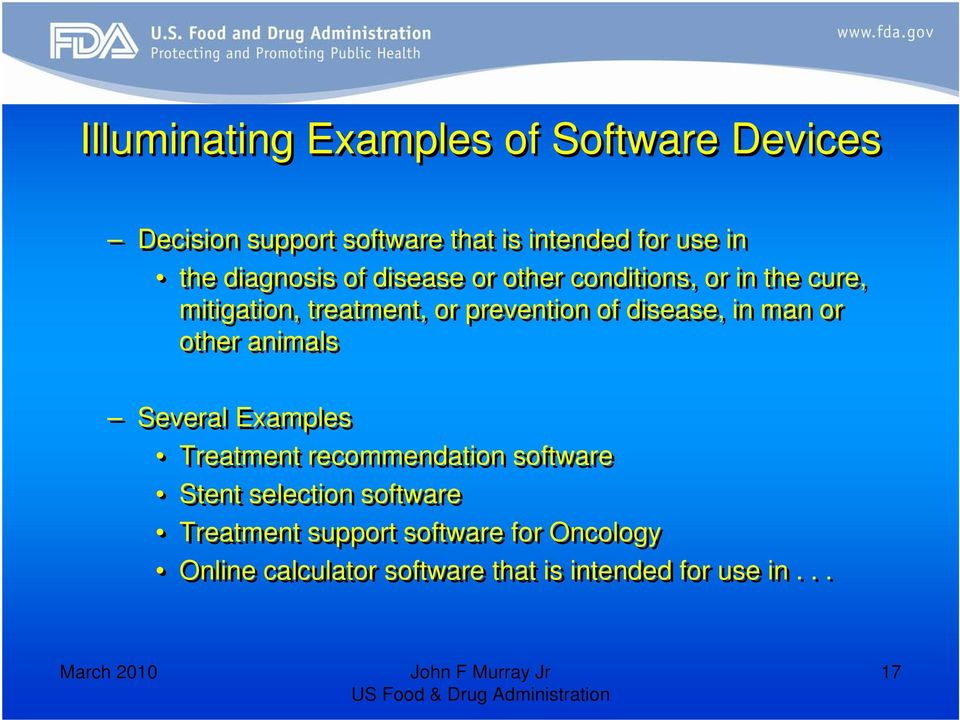 disease, in man or other animals Several Examples Treatment recommendation software Stent selection